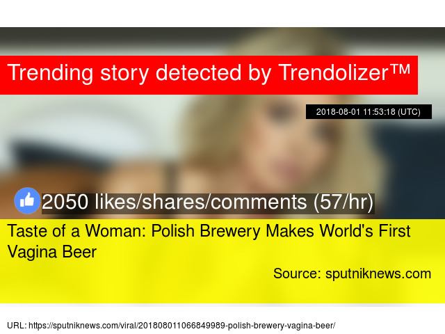 Taste of a Woman: Polish Brewery Makes World's First Vagina Beer